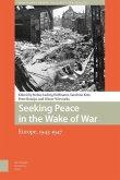 Seeking Peace in the Wake of War (eBook, PDF)