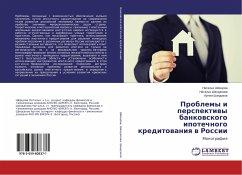 Problemy i perspektivy bankovskogo ipotechnogo kreditovaniya v Rossii