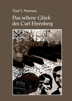 Das seltene Glück des Curt Ehrenberg (eBook, ePUB) - Norman, Paul S.