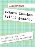 Schufa Löschen leicht gemacht (eBook, ePUB)