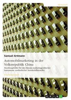 Automobilmarketing in der Volksrepublik China - Handlungsfelder für den Einsatz marketingpolitischer Instrumente ausländischer Automobilhersteller (eBook, ePUB)