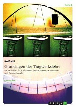 Grundlagen der Tragwerkslehre. Mit Modellen für Architekten, Bautechniker, Studierende und Auszubildende (eBook, ePUB) - Nill, Rolf