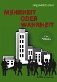 Mehrheit oder Wahrheit - Eine Politsatire (eBook, ePUB)