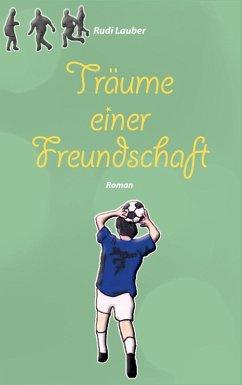 Träume einer Freundschaft (eBook, ePUB)
