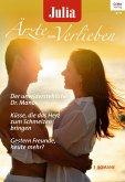 Der unwiderstehliche Dr. Manos & Küsse, die das Herz zum Schmelzen bringen & Gestern Freunde, heute mehr? / Julia Ärzte zum Verlieben Bd.82 (eBook, ePUB)