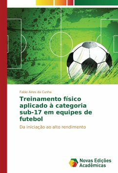 Treinamento físico aplicado à categoria sub-17 em equipes de futebol