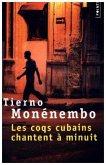 Les coqs cubains chantent à minuit