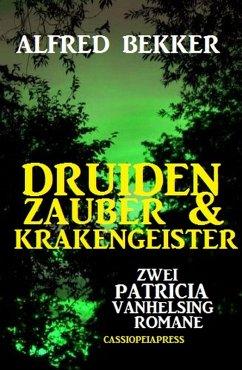 Druidenzauber & Krakengeister: Zwei Patricia Vanhelsing Romane