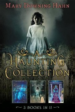 A Haunting Collection by Mary Downing Hahn: Deep and Dark and Dangerous, All the Lovely Bad Ones, and Wait Till Helen Comes - Hahn, Mary Downing
