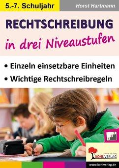 Rechtschreibung in drei Niveaustufen / Klasse 5-7 - Hartmann, Horst