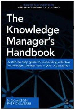 The Knowledge Manager's Handbook - Milton, Nick; Lambe, Patrick