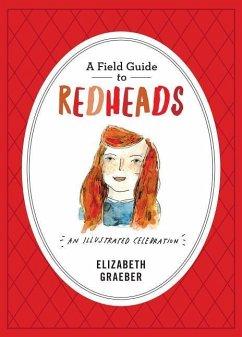 Field Guide to Redheads - Graeber, Elizabeth
