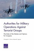 Authorities for Military Operations Against Terrorist Groups: The State of the Debate and Options for Congress