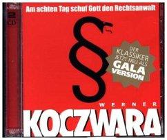 Am achten Tag schuf Gott den Rechtsanwalt, 2 Audio-CDs - Koczwara, Werner