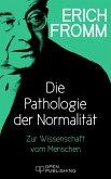 Die Pathologie der Normalität. Zur Wissenschaft vom Menschen (eBook, ePUB)