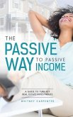 The Passive Way to Passive Income: A Guide to Turn Key Real Estate Investments