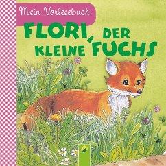Flori, der kleine Fuchs (eBook, ePUB) - Pabst, Ingrid