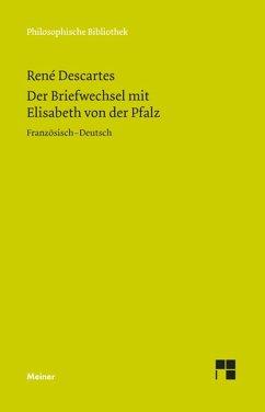 Der Briefwechsel mit Elisabeth von der Pfalz (eBook, PDF) - Descartes, René