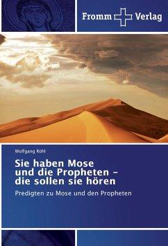 Sie haben Mose und die Propheten - die sollen sie hören
