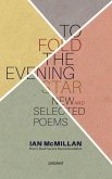 To Fold the Evening Star: New and Selected Poems
