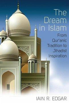 The Dream in Islam - Edgar, Iain R.