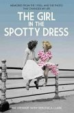 The Girl in the Spotty Dress: Memories from the 1950s and the Photo That Changed My Life