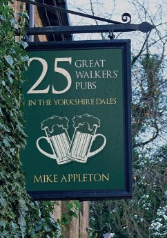 25 Great Walkers´ Pubs in the Yorkshire Dales