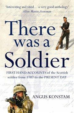 There Was a Soldier (eBook, ePUB) - Konstam, Angus