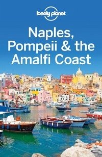 Lonely Planet Naples, Pompeii & the Amalfi Coas...