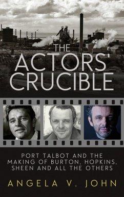 The Actor's Crucible (eBook, ePUB) - John, Angela V.