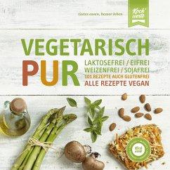 Vegetarisch Pur. Laktosefrei, eifrei, weizenfrei, sojafrei (eBook, ePUB)