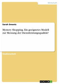 Mystery Shopping. Ein geeignetes Modell zur Messung der Dienstleistungsqualität? (eBook, PDF)