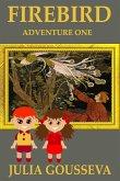 The Firebird: Adventure One (Adventures of Alex and Katie, #1) (eBook, ePUB)