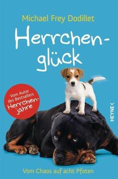 Herrchenglück (Mängelexemplar) - Frey Dodillet, Michael