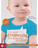 Die beste Ernährung fürs Baby und Kleinkind (Mängelexemplar)