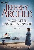 Im Schatten unserer Wünsche / Clifton-Saga Bd.4 (eBook, ePUB)