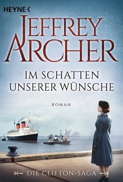 Im Schatten unserer Wünsche / Clifton-Saga Bd.4 (eBook, ePUB) - Archer, Jeffrey