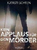 Kein Applaus für den Mörder (eBook, ePUB)