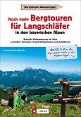 Noch mehr Bergtouren für Langschläfer in den Bayerischen Alpen (Mängelexemplar)