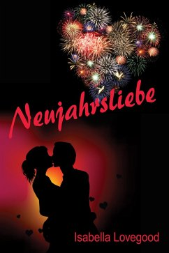Neujahrsliebe (eBook, ePUB) - Lovegood, Isabella
