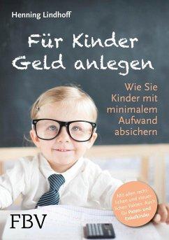 Für Kinder Geld anlegen (eBook, PDF) - Lindhoff, Henning