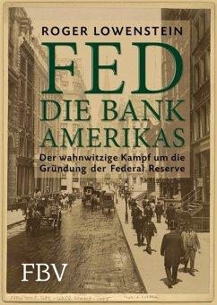 FED - Die Bank Amerikas (eBook, ePUB) - Lowenstein, Roger