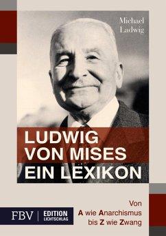 Ludwig von Mises - Ein Lexikon (eBook, ePUB) - Ladwig, Michael
