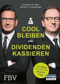 Cool bleiben und Dividenden kassieren (eBook, PDF) - Heussinger, Werner H.; Röhl, Christian W.