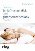 Warum Schlafmangel dick und guter Schlaf schlank macht (eBook, PDF)