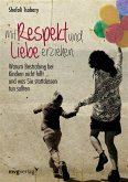 Mit Respekt und Liebe erziehen (eBook, ePUB)