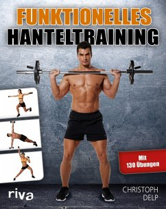 Funktionelles Hanteltraining (eBook, PDF) - Delp, Christoph
