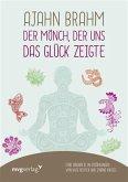 Ajahn Brahm - Der Mönch, der uns das Glück zeigte (eBook, PDF)