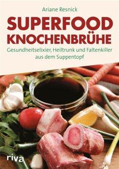 Superfood Knochenbrühe (eBook, PDF) - Resnick, Ariane
