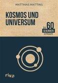 Kosmos und Universum in 60 Sekunden erklärt (eBook, ePUB)